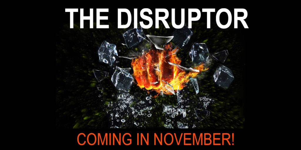 The disruptor coming soon wide version